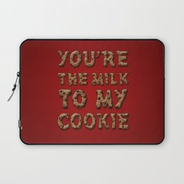 You're the Milk To My Cookie Laptop Sleeve