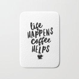 Life Happens Coffee Helps Bath Mat