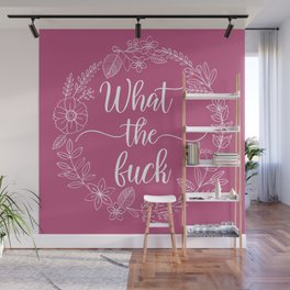 WHAT THE FUCK - Sweary Floral Wreath Wall Mural