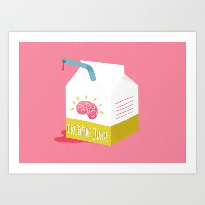 Creative Juice! Art Print