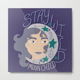 Stay wild, Moon Child - Purple - woman with moon Metal Print