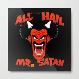 All Hail Mr. Satan Metal Print