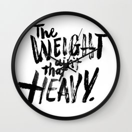 The Weight Ain't That Heavy Wall Clock