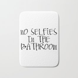 ON SALE   Printable Bathroom Sign   No Selfies in The Bathroom Bath Mat