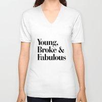 coachella V-neck T-shirts featuring Young, Broke & Fabulous by RexLambo
