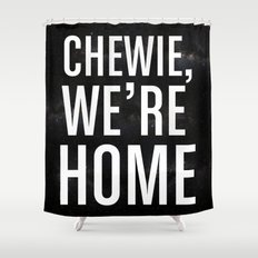 Chewie, We're Home Shower Curtain