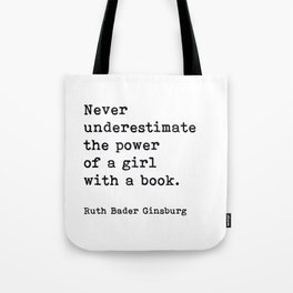 RBG, Never Underestimate The Power Of A Girl With A Book, Tote Bag