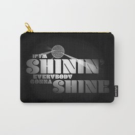 If I'm Shinin' Everybody Gonna Shine Carry-All Pouch