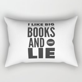 I Like Big Books and Cannot Lie Rectangular Pillow