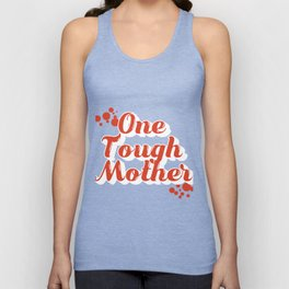 """""""One Tough Mother"""" tee design perfect gifts for all the firm and fantastic moms this holiday!  Unisex Tank Top"""
