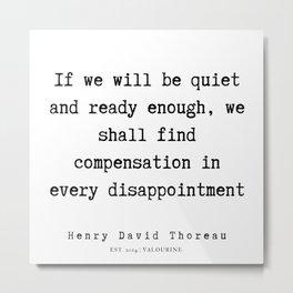 29     Henry David Thoreau Quotes    190715   Metal Print