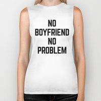 boyfriend Biker Tanks featuring No Boyfriend Funny Quote by EnvyArt
