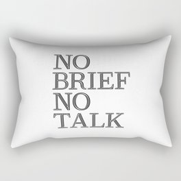 no brief no talk Rectangular Pillow