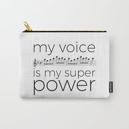 My voice is my super power (soprano, white version) Carry-All Pouch