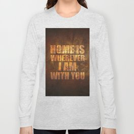 Home Is: Typography Long Sleeve T-shirt