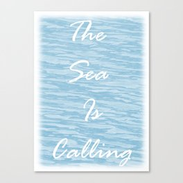 The Sea Is Calling - Sea Blue Canvas Print