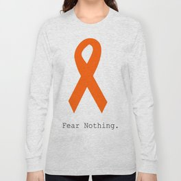 Orange Ribbon. Fear Nothing. Long Sleeve T-shirt