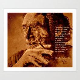 Charles Bukowski - quote - sepia Art Print