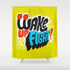 Wake Up and Fight Shower Curtain