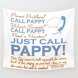 JUST CALL PAPPY! Wall Tapestry