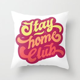 stay home club lettering  Throw Pillow
