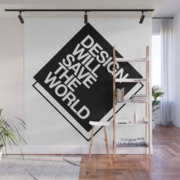 Design will save the world Wall Mural