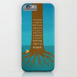 Lab No.4 Everyday Is A Genius.  But If You Judge A Fish By Its Ability To Climb A Tree Quotes poster iPhone Case