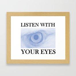 Listen With You Eyes Framed Art Print