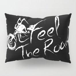 Feel the road Black Pillow Sham
