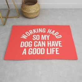 Working Hard Dog Good Life Funny Quote Rug
