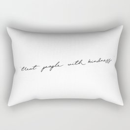 """Treat People with kindness """" White Rectangular Pillow"""
