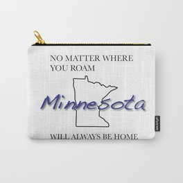 No Matter Where You Roam Minnesota Will Always Be Home Carry-All Pouch