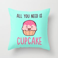 Cupcake is LIFE Throw Pillow