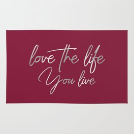 Love the life you live – Passionate Wine Red Rug