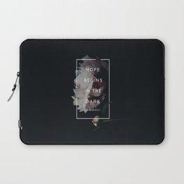 Hope Begins in The Dark - Anne Lamott Laptop Sleeve