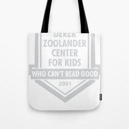 Derek Zoolander Center For Kids Who Can't Read Good Tote Bag