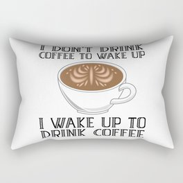 I Don't Drink Coffee To Wake Up Rectangular Pillow