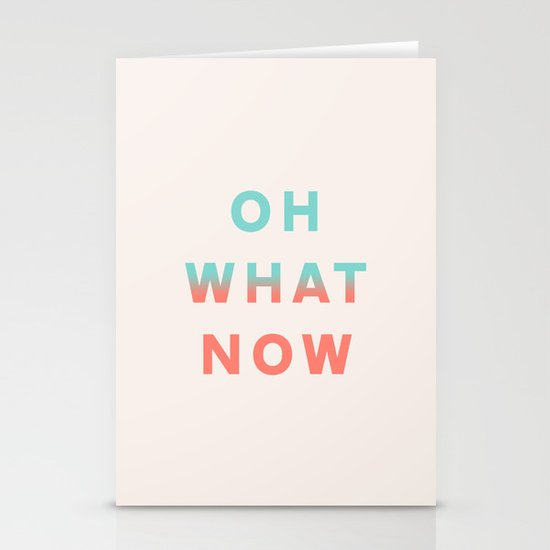 Oh What Now Stationery Cards