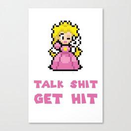 Talk shit get hit Canvas Print