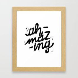 ah-mazing! Framed Art Print