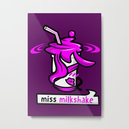 Miss Milkshake Metal Print