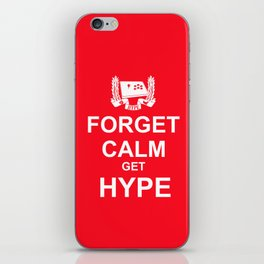 Forget Calm Get Hype iPhone Skin