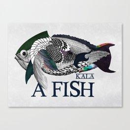 A fish - Kala Canvas Print
