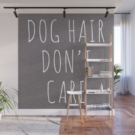 Dog Hair Funny Quote Wall Mural