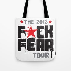 F★CK FEAR (the 2013 tour) Tote Bag