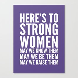 Here's to Strong Women (Ultra Violet) Canvas Print