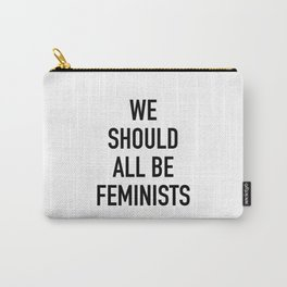 We Should All Be Feminists Carry-All Pouch