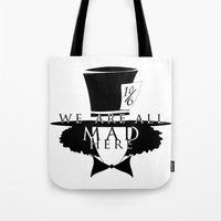 mad hatter Tote Bags featuring Mad Hatter by Rose's Creation