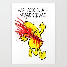 Mr. Bosnian War Crime Art Print