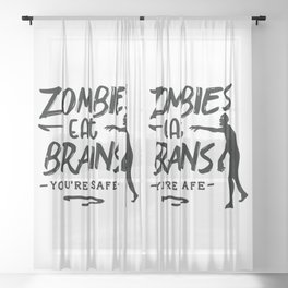 Zombies eat brains You are safe - Funny hand drawn quotes illustration. Funny humor. Life sayings. Sheer Curtain